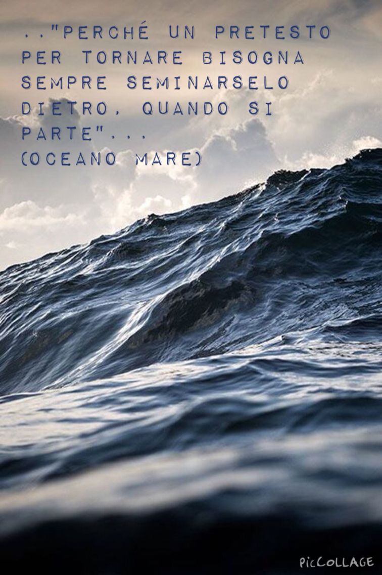 "Quote from ""oceano mare"", Alessandro Baricco"