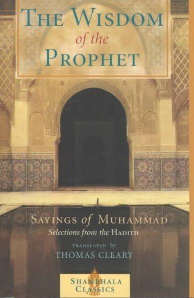 The Wisdom Of The Prophet Sayings Of Muhammad Shambhala Pocket