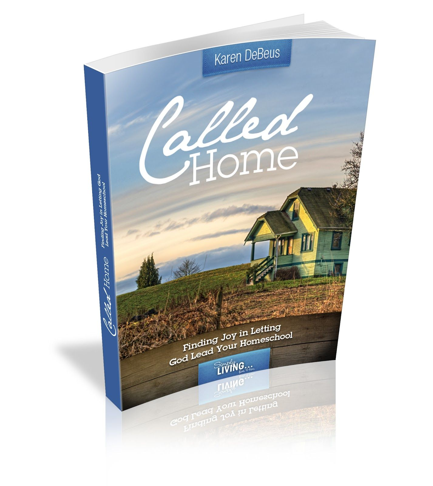 Called Home Finding Joy In Letting God Lead Your
