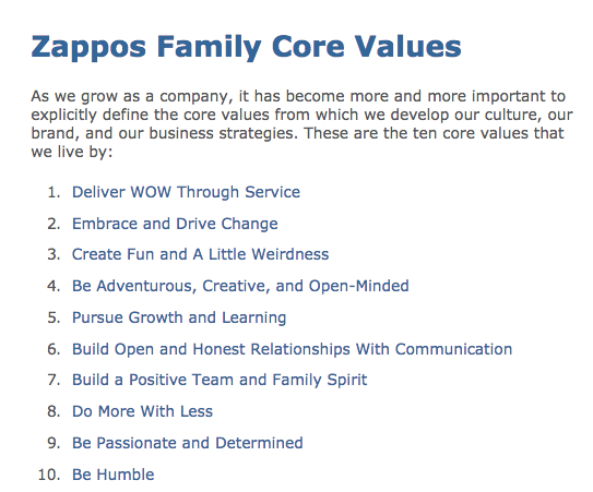 zappos com core values Special event building the culture of wow at zapposcom join us as we learn more about zapposcom's 10 core values, and how those core values drive a culture of wow questions click here to send us an email cancellation policy.