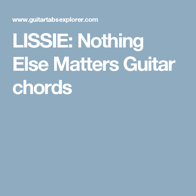 LISSIE: Nothing Else Matters Guitar chords | Chords guitare ...