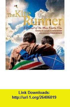 The Kite Runner A Portrait Of The Marc Forster Film David Benioff