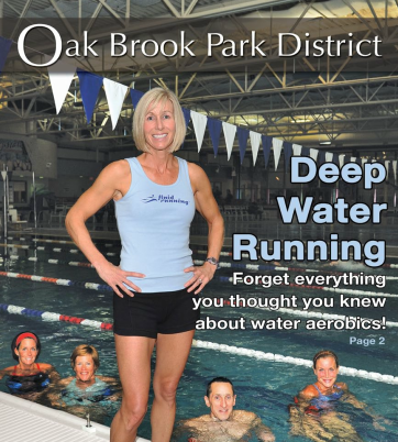 The Oak Brook Park District (just outside of Chicago) is the only facility in the United States that offers Fluid Running, an innovative deep water running program taught by the only certified water running coach in the states!