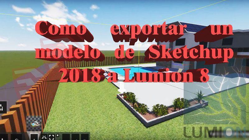 Aprende A Cómo Exportar Un Modelo Sketchup A Lumion 8 Debemos Saber Estas Cosas Entra Y Lee Todo El Tutorial Para Sacar Modelos Rápi Modelos Exportar Leer