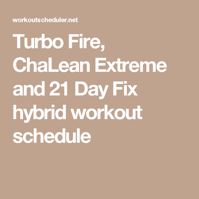 Turbo Fire ChaLean Extreme and 21 Day Fix hybrid workout schedule – Chalean Extreme Worksheets