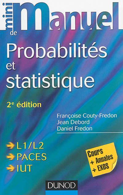 519 Cou Mini Manuel De Probabilites Et Statistique Francoise Couty Jean Debord Daniel Fredon Cette Nouvelle Edition Actualisee Descriptive Angers Ebook