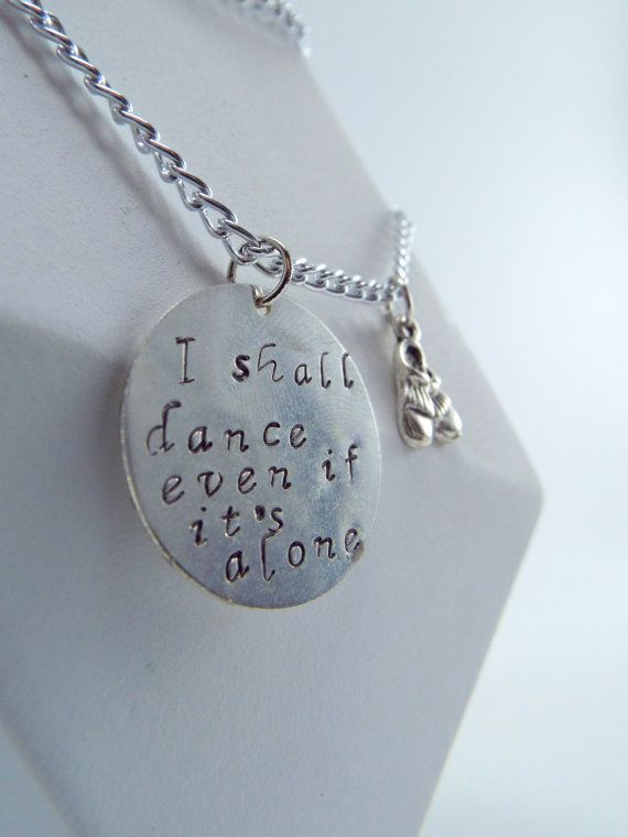 Hand Stamped I shall dance even if it's alone. by Kre8vStudioz