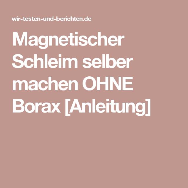 Magnetischer Schleim Selber Machen Ohne Borax Anleitung Harry