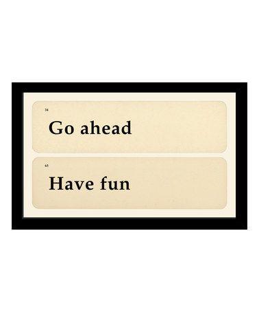 'Go Ahead, Have Fun' Wall Art #zulily #zulilyfinds