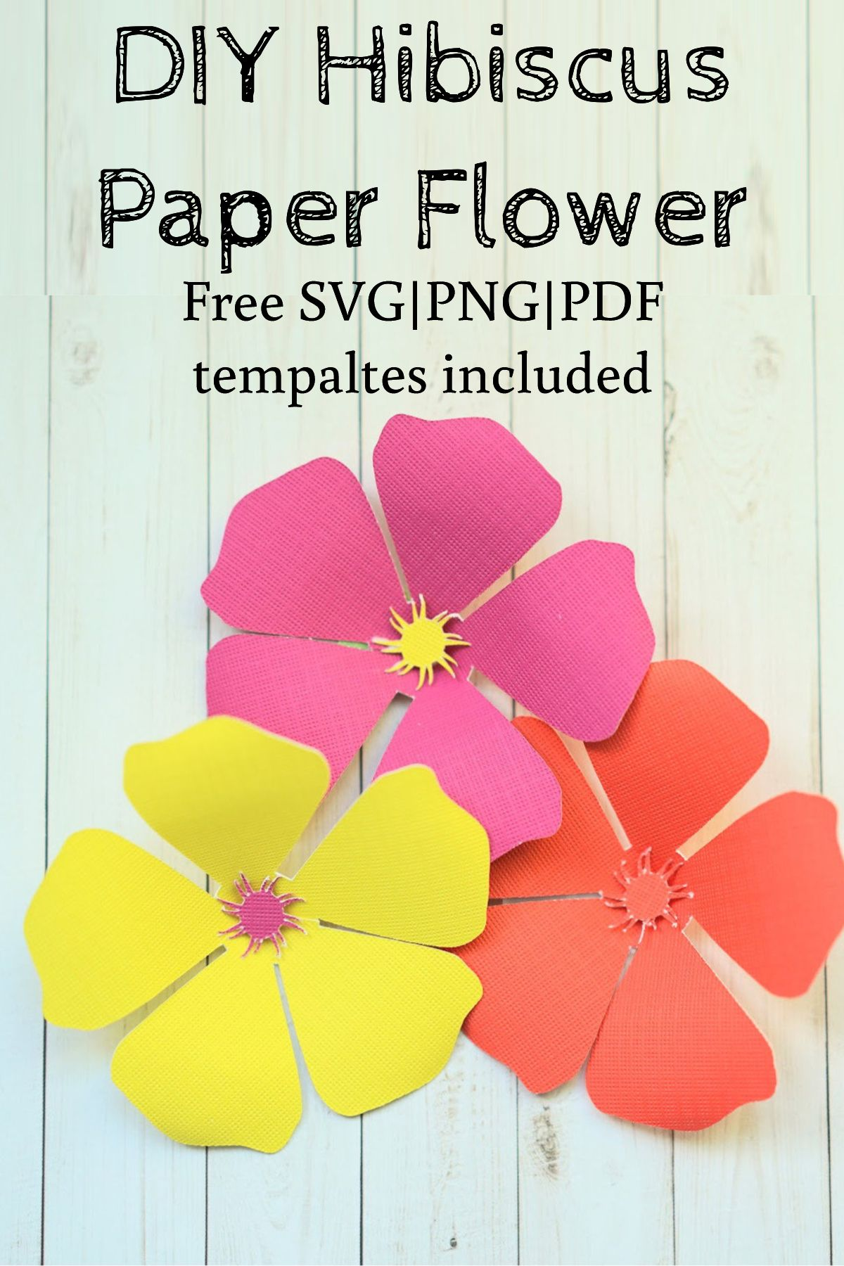 Hawaiian Hibiscus Paper Flowers Template Cricut Free Paper