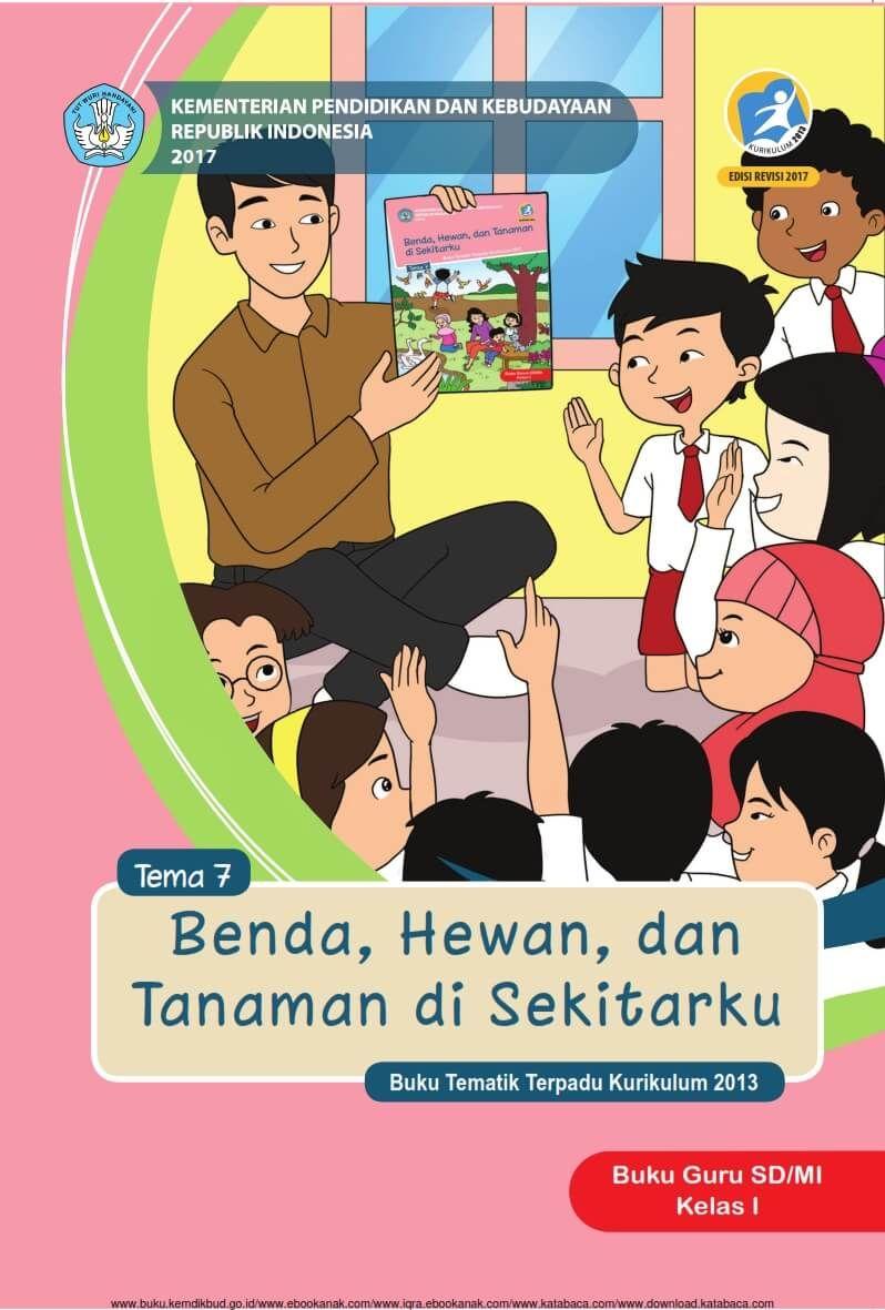 Ebook Buku Guru Tematik Terpadu Sdmi Kelas I Tema 7 Benda Hewan Dan Tanaman Di Sekitarku Kurikulum Buku Tema Kelas