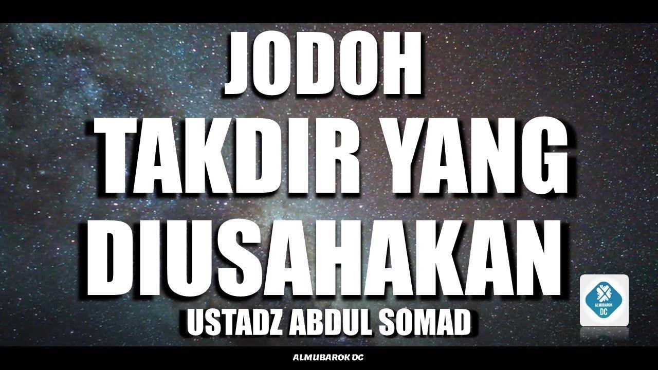Jodoh Takdir Yang Diusahakan Ustadz Abdul Somad Takdir Blog Aplikasi