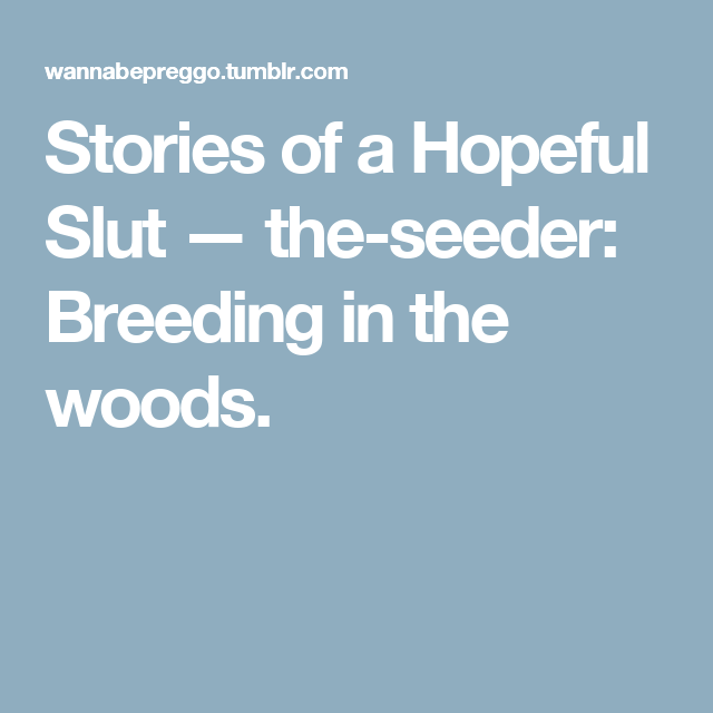 Breeding in the woods