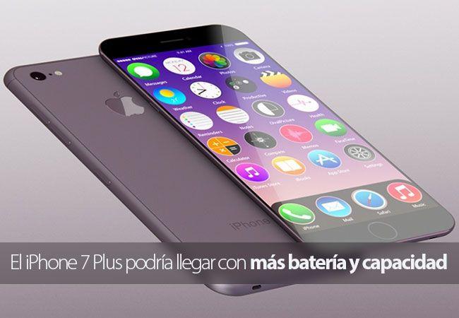 El iPhone 7 Plus podría llegar con una batería más grande y mayor capacidad de almacenamiento