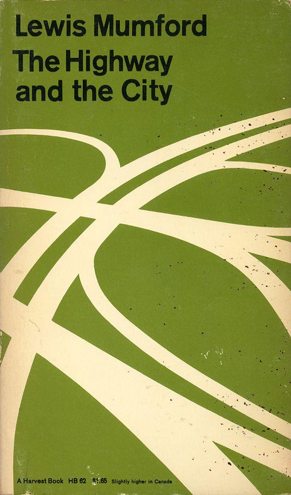 The Highway and the City, book cover, ©1963 / Design: Chermayeff & Geismar Associates