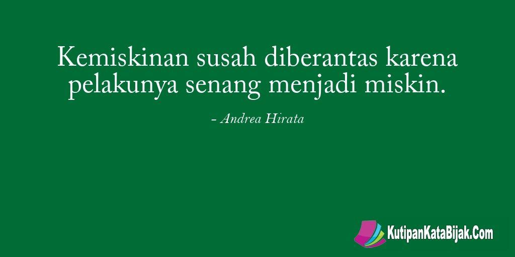 Kutipan Andrea Hirata Kemiskinan Susah Diberantas Karena