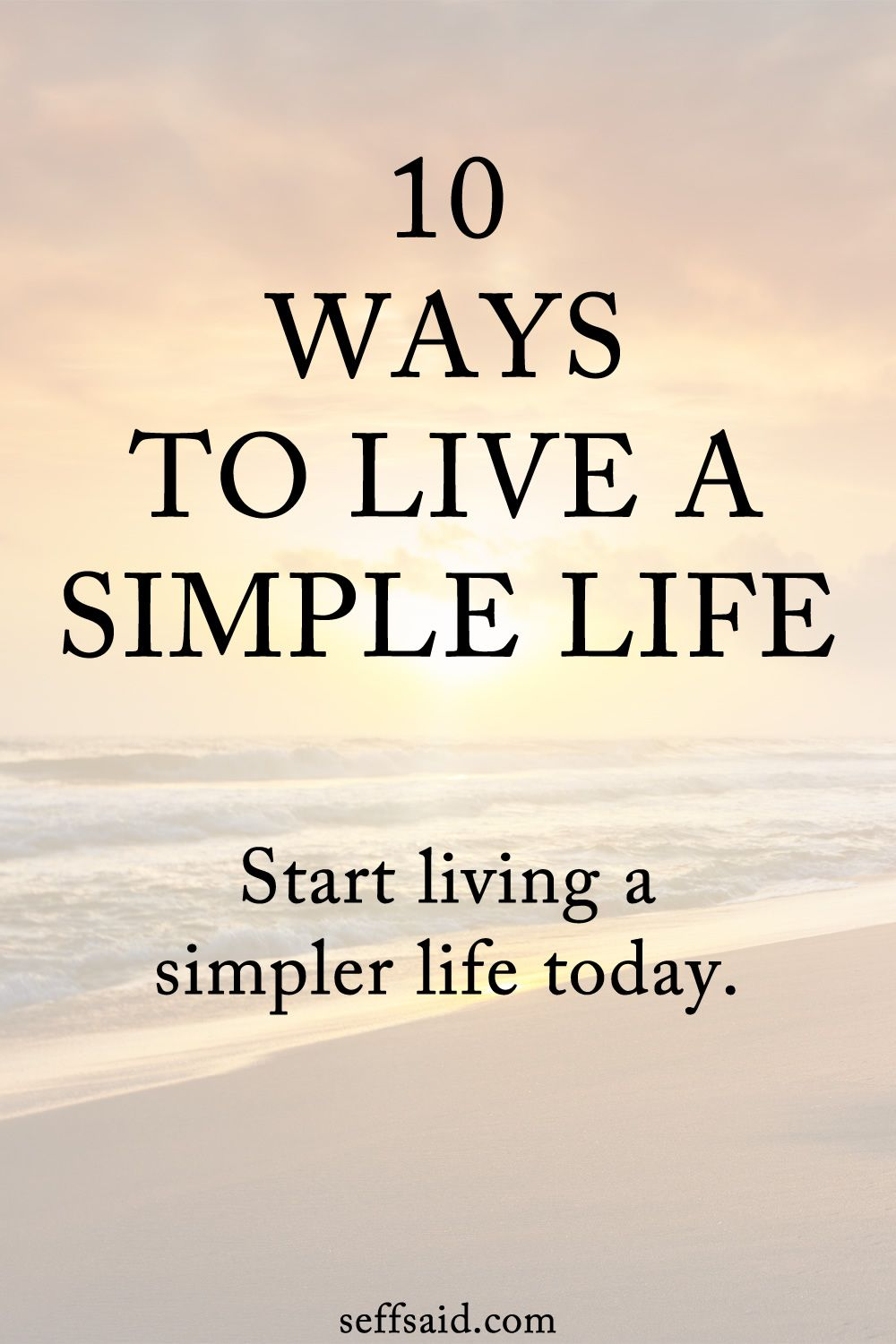 Simple Living How To Live A Simple Life Simple Life Simple Living Life