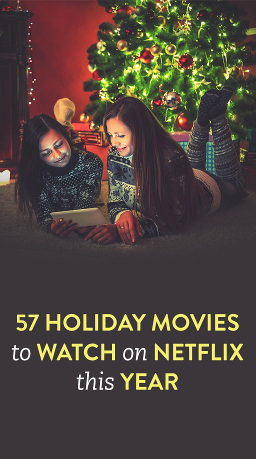 57 Holiday Movies To Watch On Netflix This Year