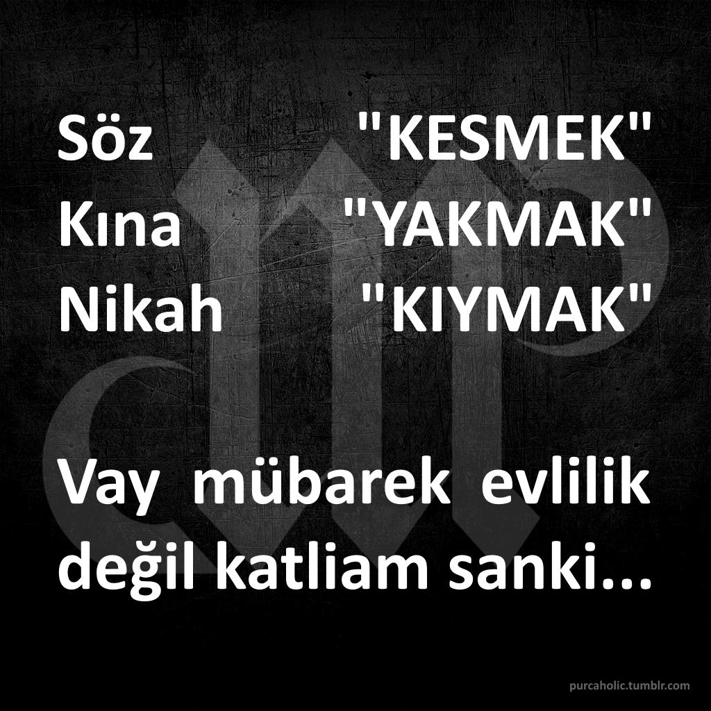 """Söz """"KESMEK, Kına """"YAKMAK"""", Nikah """"KIYMAK"""". Vay mübarek evlilik değil katliam sanki... :) #evlilik #söz #kına #nikah #espri #komik #sözler #anlamlısözler #güzelsözler #manalısözler #özlüsözler #alıntı #alıntılar #alıntıdır #alıntısözler #augsburg #munich #münchen #stuttgart #istanbul #ankara #izmir"""