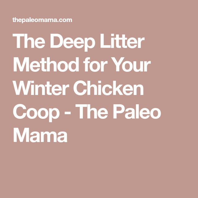 The Deep Litter Method For Your Winter Chicken Coop