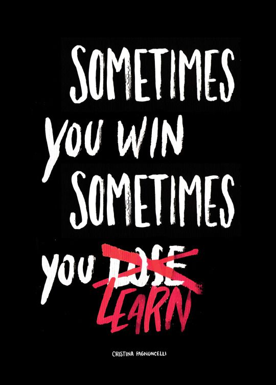 Sometimes You Win Sometimes You Learn Quote Motivation