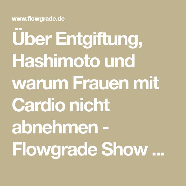 Über Entgiftung, Hashimoto und warum Frauen mit Cardio nicht abnehmen – Flowgrade Show Episode 37 mit Daniel Knebel - Flowgrade.de