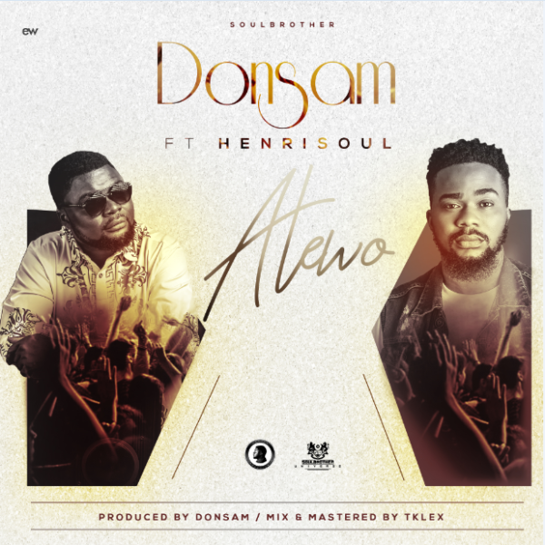Donsam – Atewo Ft  Henrisoul Mp3 Download  Donsam, an Abuja-based