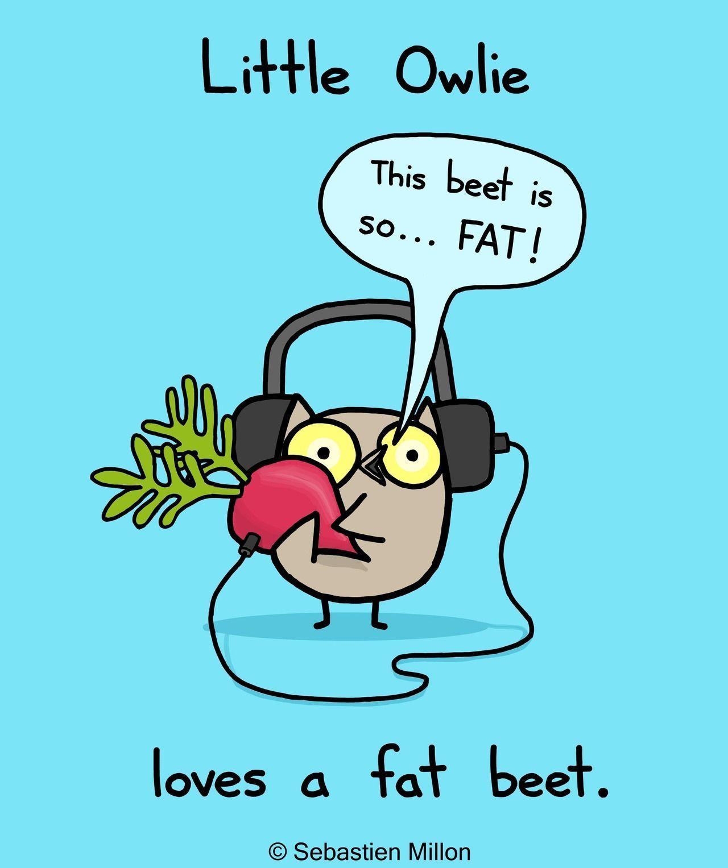 loves a fat beet