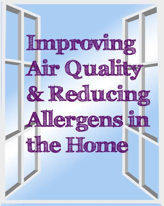 Are you sniffling and sneezing? Learn how to improve air quality in the home and get rid of allergens and more.
