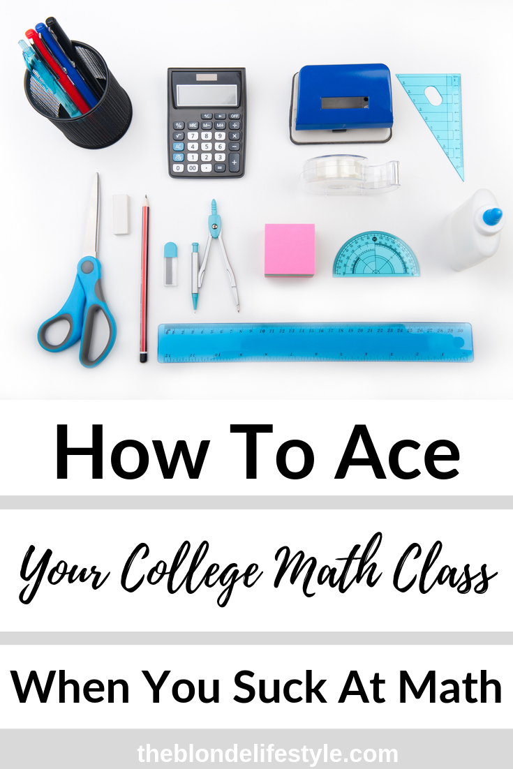 How To Ace Your College Math Class College Math College Algebra