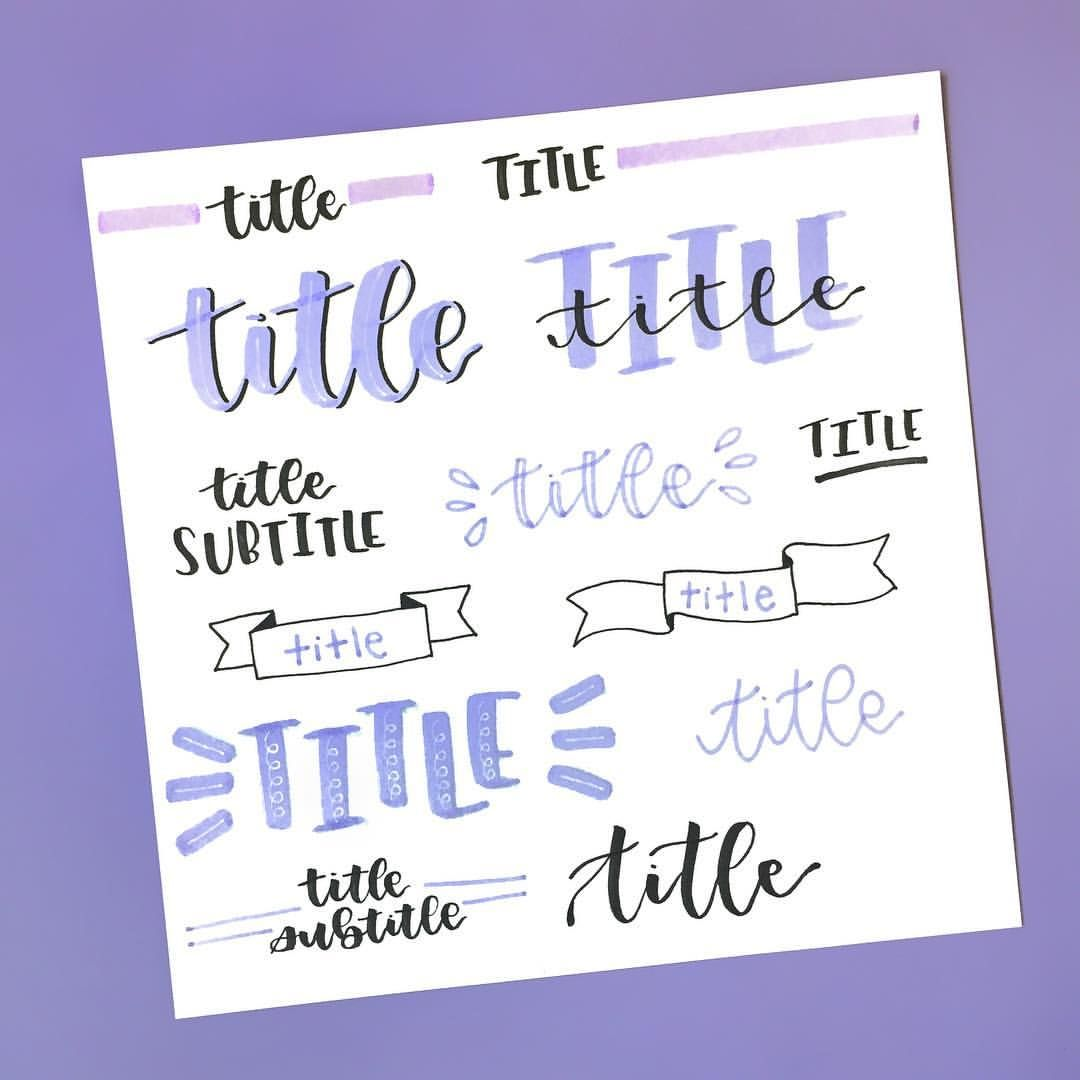 Titles Titles Titles Here Are 13 Title Ideas There Are So Many Ways That You Could Letter A Title Lettering Bullet Journal Ideas Pages Bullet Journal Font