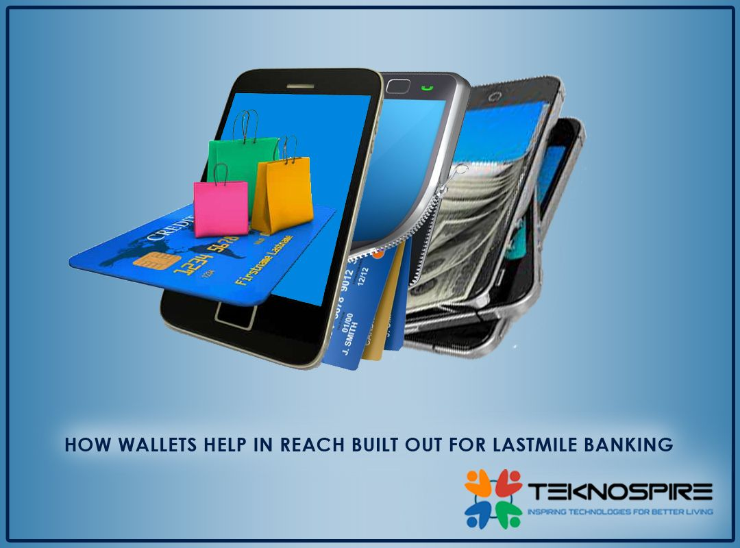 #Wallets Have Come As Big Boon To The Last Mile Millennial. Wallets Have Been Assisting In #LastMileBanking  With The Helping Hand Of Solutions Such As FinX's #MobileBanking Solutions. So How The Wallets Assist In Last Mile Banking? #Teknospire #TeknospireBlogs  #BlogOfTheWeek #FinX #MobileBankingSolutions #FinXMobileBankingSolution #FinancialInclusion #FinTech  #FrictionlessPayments #JanDhanYojna #OpenBanking #PaymentBanks #PayTM #Ewallets #DigitalWallet