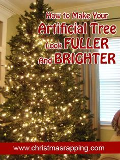 How To Make Your Artificial Tree Look Fuller And Brighter Artifical Christmas Tree How To Make Christmas Tree Pre Lit Garland