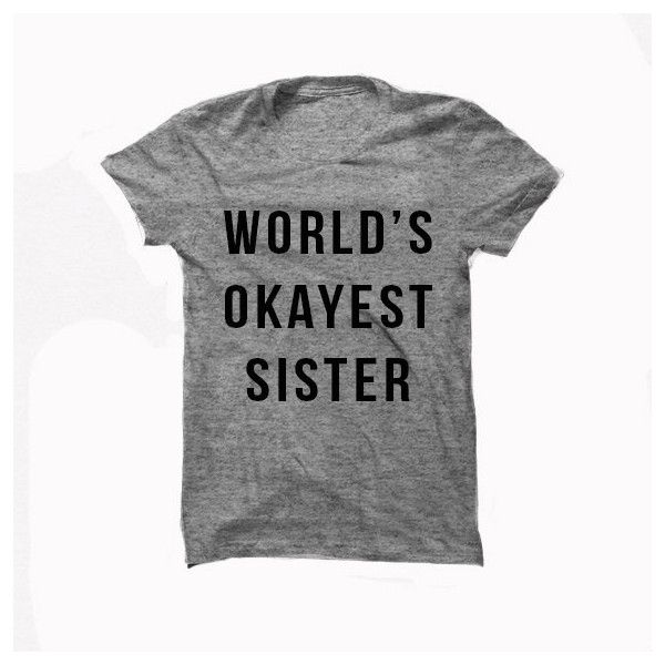 World's Okayest Sister Tshirt ($19) ❤ liked on Polyvore featuring tops, t-shirts, black, women's clothing, tee-shirt, checkered shirt, unisex shirts, checkered pattern shirt and unisex t shirts