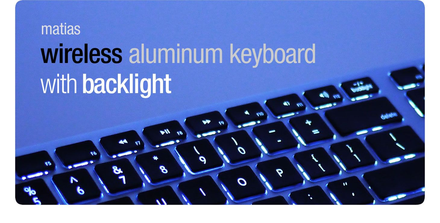 Matias wireless aluminum keyboard with backlight with