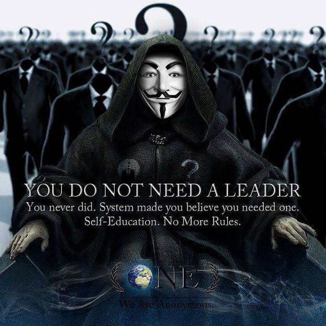 Anonymous Quotes Best You Do Not Need A Leader  Anonymous Art Of Revolution  Survival