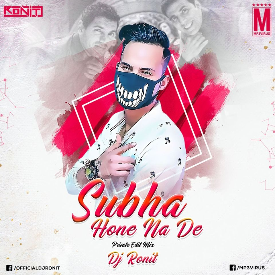 Subha Hone Na De Private Mix Dj Ronit Download Now In 2020 Mixing Dj Dj Songs Latest Bollywood Songs