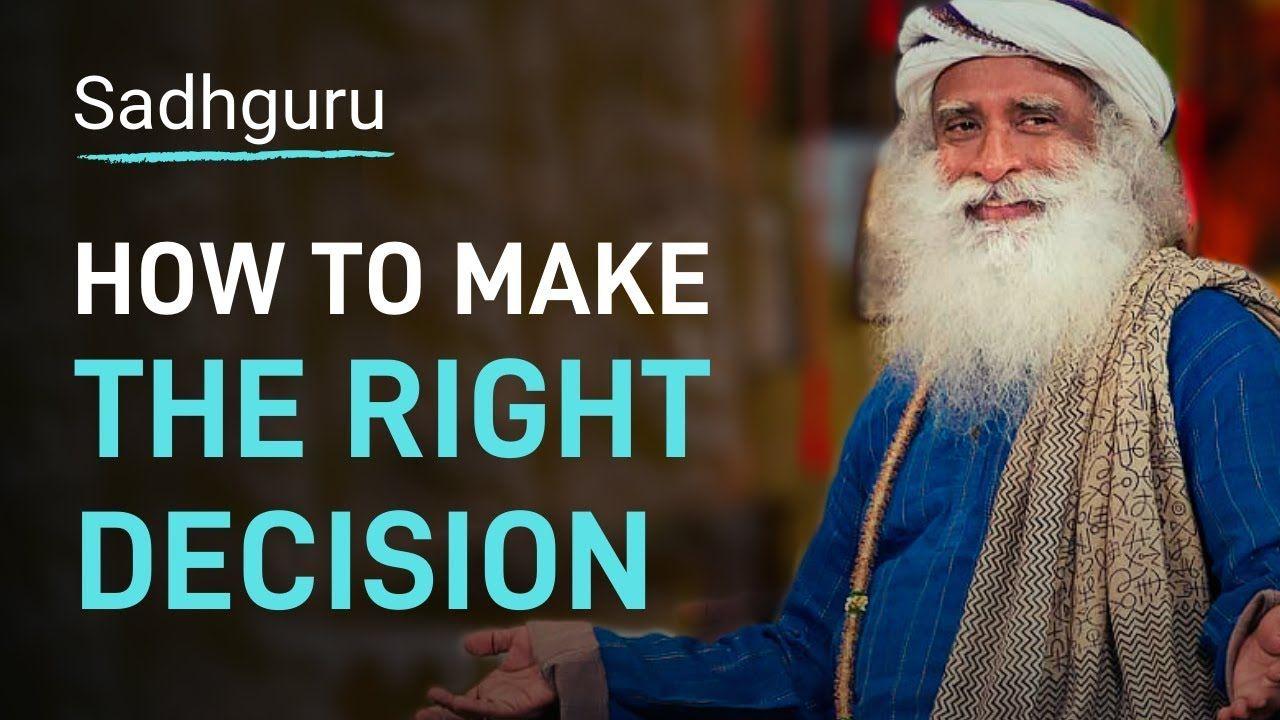 How to Make The Right Decision | Sadhguru - YouTube ...
