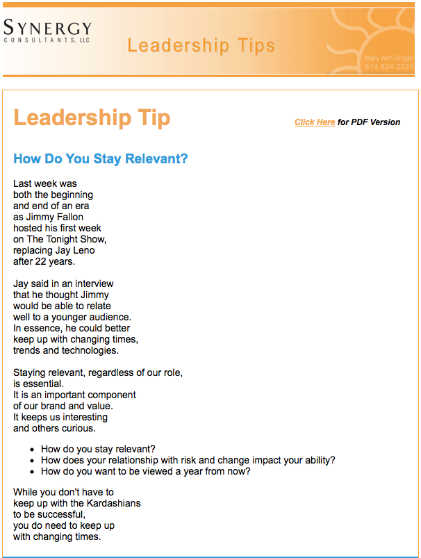 Leadership Tip : How Do You Stay Relevant? Last week was both the beginning and end of an era as Jimmy Fallon hosted his first week on The Tonight Show, replacing Jay Leno after 22 years.