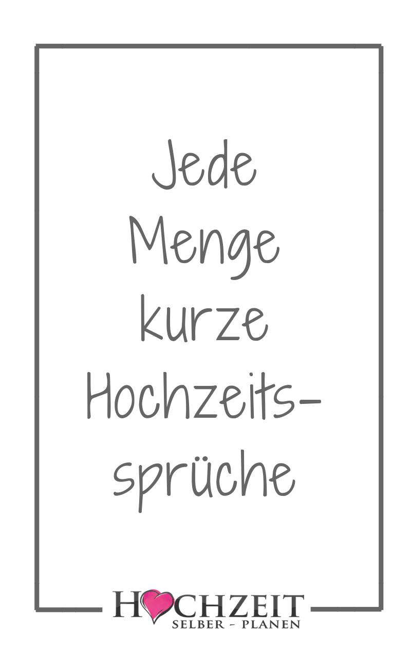 Jede Menge Kurze Hochzeitsspruche Spruche Hochzeit Kurze Hochzeitsspruche Hochzeit Spruch Karte