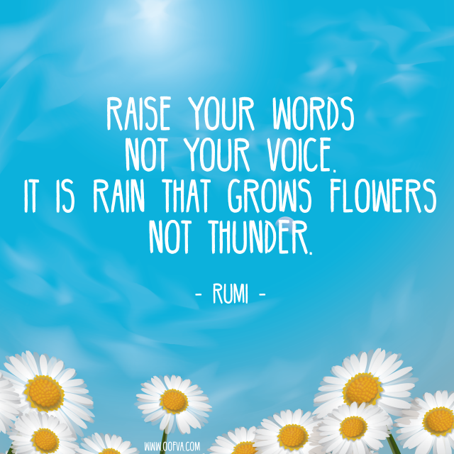 Todayu0027s Quote :: Raise Your Words Not Your Voice. It Is Rain