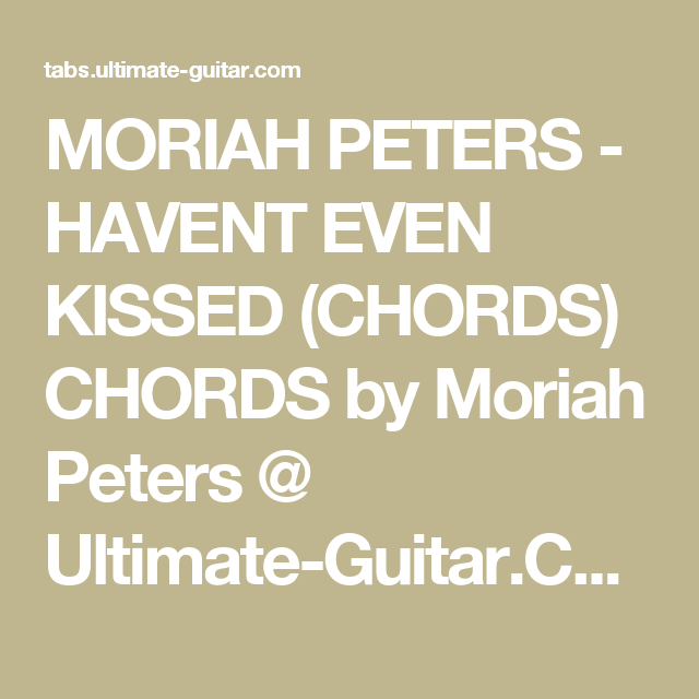 Moriah Peters Havent Even Kissed Chords Chords By Moriah Peters