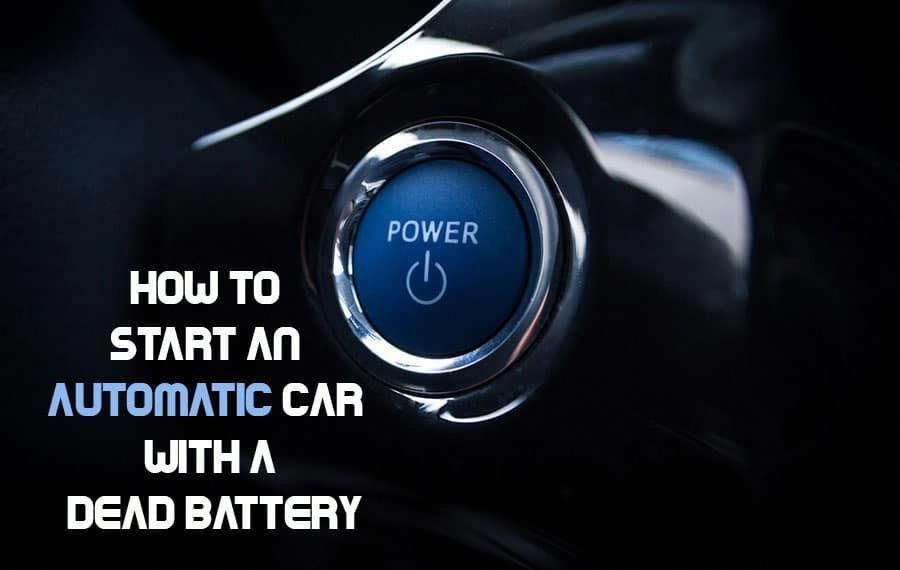 How To Start An Automatic Car With A Dead Battery Automatic Cars Dead Car Battery Dead Battery