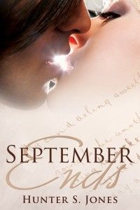 #WROTM: September Ends by author Hunter S. Jones ( @HunterSJones101 )