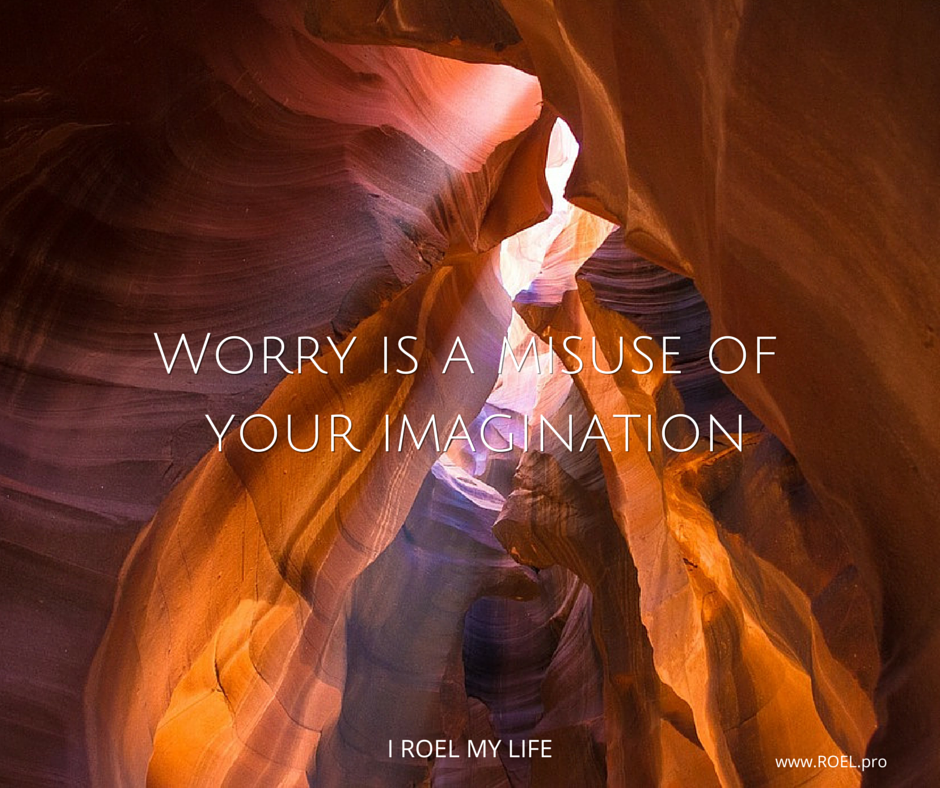 Worry is a misuse of your imagination Stock photography