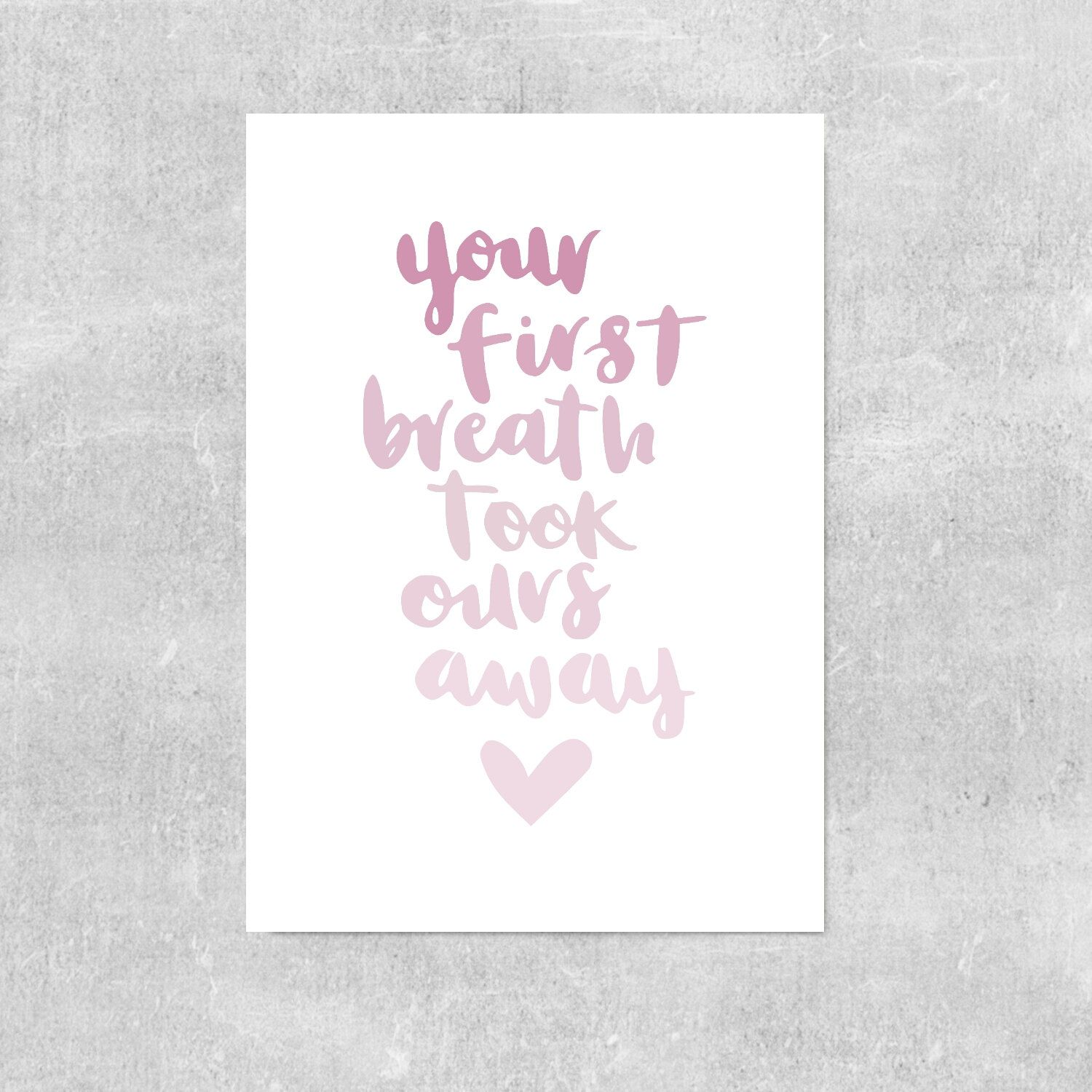 Pink Nursery Art Your First Breath Took Ours Away Print