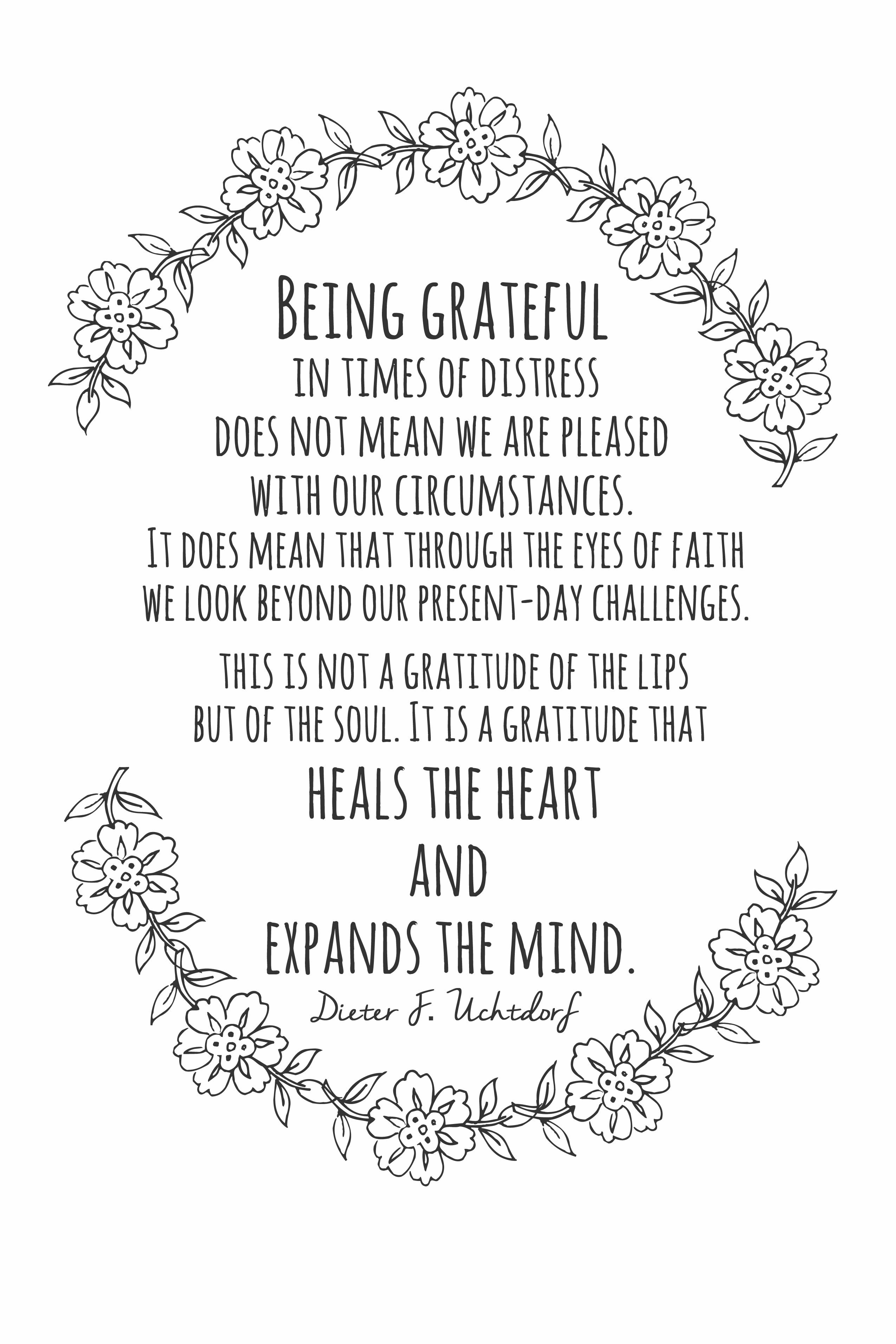 On Being Grateful President Dieter F Uchtdorf Grateful Quotes Quotable Quotes Church Quotes