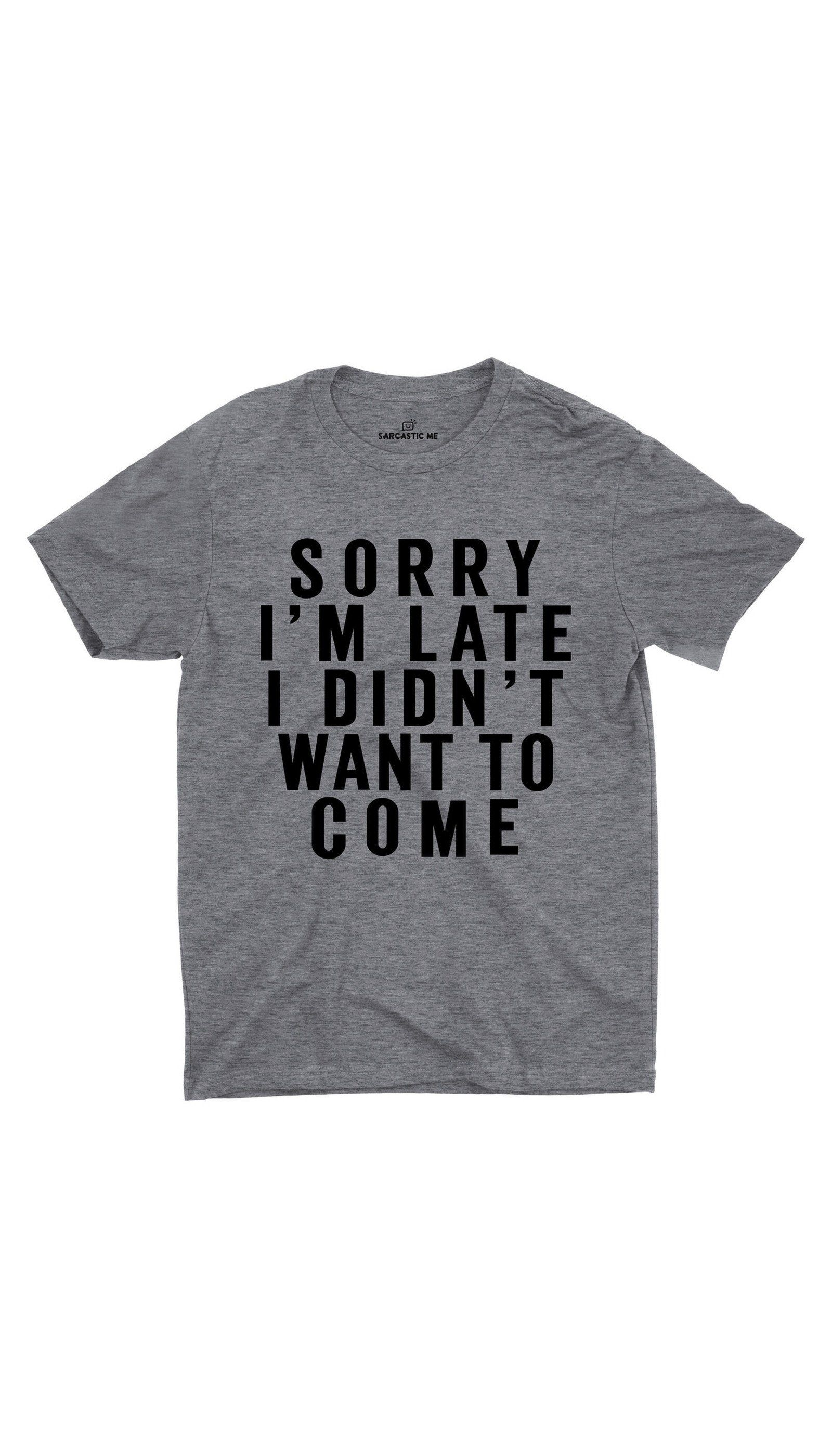 Sorry I'm Late Unisex T-shirt | Unisex, Dream closets and Clothes