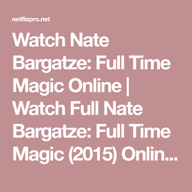 nate bargatze full time magic