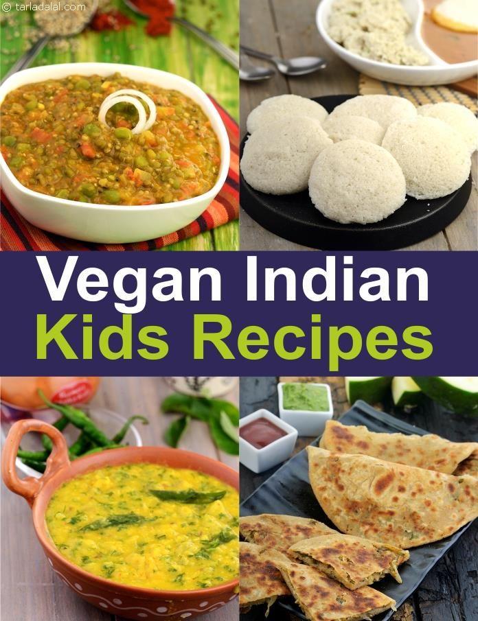 Vegan Kids Indian Recipes Children Veg Recipes Vegan